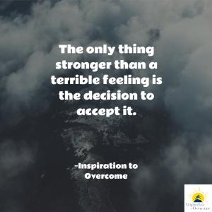 accept terrible feelings