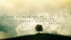 struggling not failing