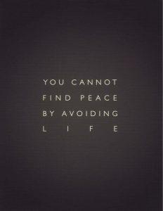 avoiding life peace