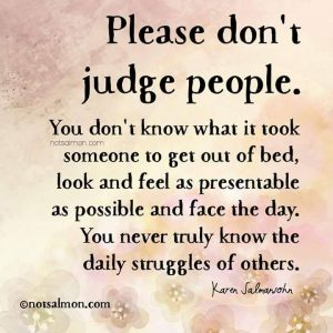 please don't judge people daily struggles mental illness