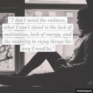 lack of motivation, energy, and enjoyment