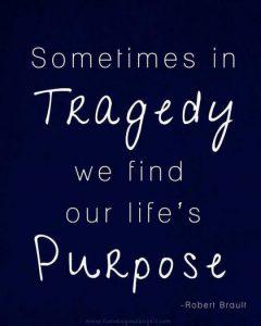 in tragedy we find purpose