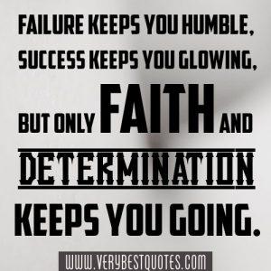 faith and determination keep you going